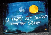 La terre est bleue comme un orange
